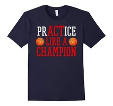 New Tee - PrACTice Like A Champion Basketball Tee for Ballers Men - $19.95+