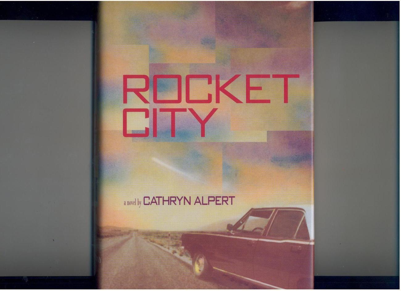 Alpert - ROCKET CITY - 1995 - hb/dj - first novel