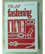 "Book ""Trap Fastening"" By Charles Dobbins Traps Trapping Coyote Bobcat Ra... - $16.82"