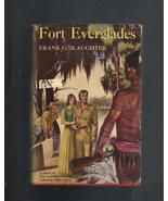 Fort Everglades,Frank G. Slaughter,1951 Novel, Hardcover Collectible Boo... - $6.00