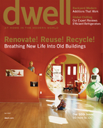DWELL APRIL 2007-Breathing New Life Into Old Buildings;Renovate! Reuse! Recycle!