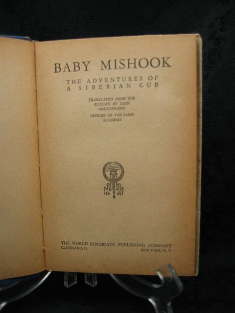 Baby Mishook The Adventures of a Siberian Cub 1931 HC/DJ