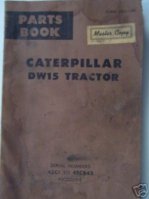 1958 Caterpillar DW15 Tractor Original Parts Manual