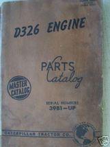 Caterpillar D326 Engine Parts Manual 1958 - $23.00