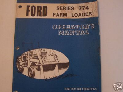 1972 Ford 774 Loader Original Operator's Manual