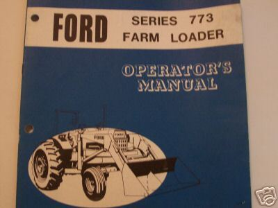 Ford 773 Loader Original Operator's Manual