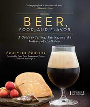 Beer, Food, and Flavor: A Guide to Tasting, Pairing, and the Culture of ... - $8.79