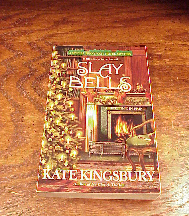 Slay Bells Book by Kate Kingsbury, Pennyfoot Hotel