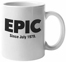 Epic Since July 1979 Awesome Internet Slang Print Coffee & Tea Mug, Fun 40th Bir - $19.59