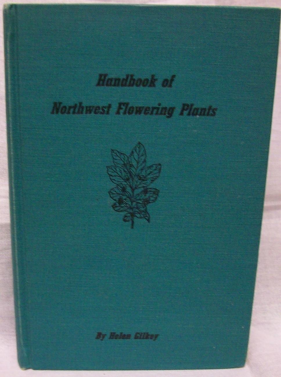 Handbook of Northwest Flowering Plants by Gilkey, Helen
