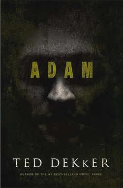 Adam by Ted Dekker (A Suspense Novel)