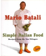 Simple Italian Food: Recipes from My Two Villages...Author: Mario Batali... - $23.00