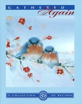 Gathered Again: A Collection of Recipes Members, The Blue Bird Circle - $17.82