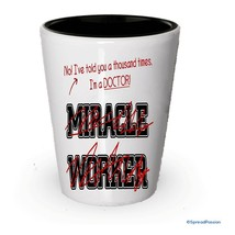 I'm a Doctor shot glass- Not a Miracle Worker -Doctor Gifts (1) - €8,29 EUR