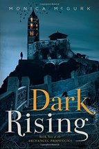 Dark Rising: Book Two of the Archangel Prophecies [Paperback] McGurk, Mo... - $9.90