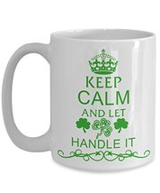 Irish Coffee Mugs - St Patricks Day Mugs - Keep Calm And Let Clover Handle It Ir - $12.95