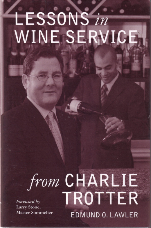 CHARLIER TROTTER Lessons In Wine Service by Edmund O Lawler