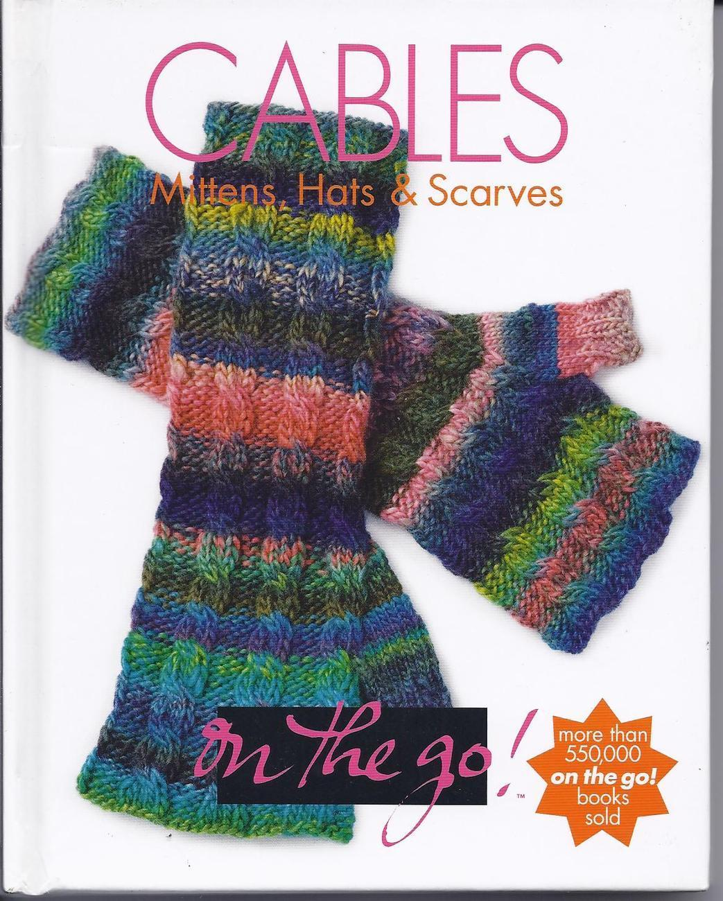 Vogue Knitting Cables Book On The Go Mittens, Hats & Scarves~HC