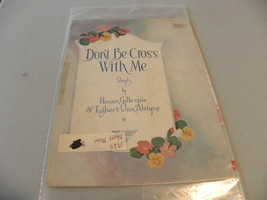 "vintage  1920 sheet music ""Don't Be Cross With Me"" - $5.00"