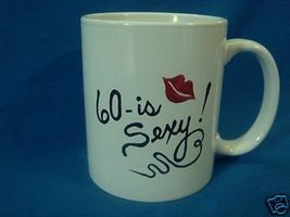 Personalized Ceramic Coffee Mug 60 is Sexy  Handpainted - $12.50