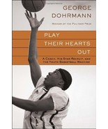 Play Their Hearts Out: A Coach, His Star Recruit, and the Youth Basketba... - $18.76