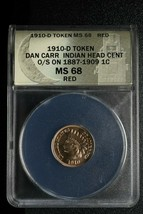 RARE 1910D Token Dan Carr Struck on Indian Head Cent MS68 RED Lot A 472