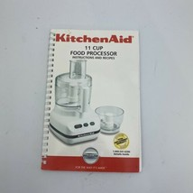 Kitchenaid 11 Cup Food Processor Instructions And Recipes Book - $17.33