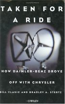 Taken for a Ride: How Daimler-Benz Drove Off with Chrysler [Hardcover] Vlasic, B