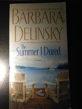 The Summer I Dared: A Novel by Barbara Delinsky - $1.00