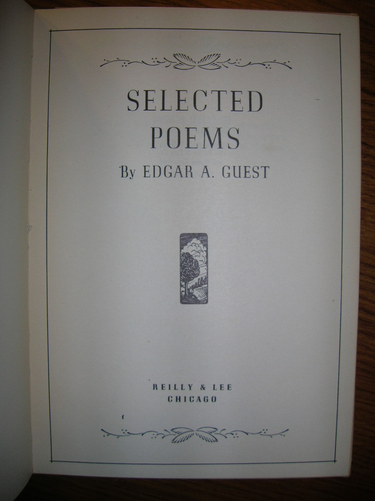 1940 SELECTED POEMS - Edgar A. Guest hardcover [1st]