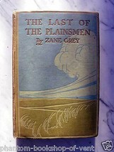 Zane Grey THE LAST OF THE PLAINSMEN signed firs... - $965.25