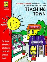 Teaching Town: A Parent's Guide to Early Learning Activities Around the Town:  A