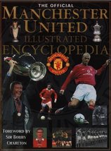 The Official Manchester United Illustrated Encyclopedia [Sep 01, 2001] D... - $53.29
