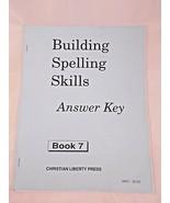 CLP Building Spelling Skills Answer Key Book 7 Christian Liberty Press - $4.46