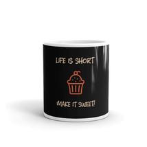 Life Is Short Make It Sweet Life Motivation Funny Sweet Coffee Mug - $15.35+