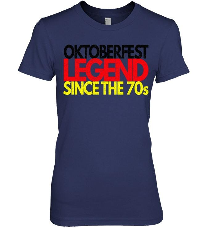 Funny Oktoberfest Tshirt   Legend Since The Seventies