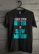 Ilook even better slow motion Men's T-Shirt - Custom (5144) - $19.12+