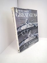 One hundred great guns: An illustrated history of firearms; Lindsay, Merrill