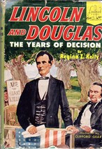 Lincoln and Douglas The Years of Decision by Regina Z. Kelly - $9.95