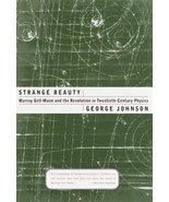 Strange Beauty: Murray Gell-Mann and the Revolution in Twentieth-Century... - $9.07