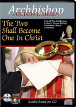 THE TWO SHALL BECOME ONE IN CHRIST by Archbishop Fulton J Sheen