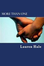 More Than One [Paperback] Hale, Lauren - $4.95