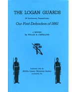Civil War - The Logan Guards of Lewistown, Pennsylvania, Our First Defen... - $8.00