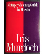 Metaphysics as a Guide to Morals by Iris Murdoch (1993, Hardcover) DJ - $20.00