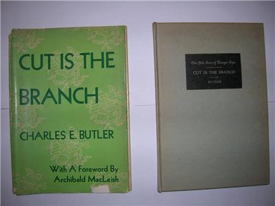 1945 Charles E. Butler CUT IS THE BRANCH poems 1ST ED.