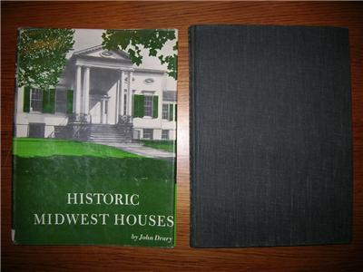 1947 HISTORIC MIDWEST HOUSES John Drury Architecture