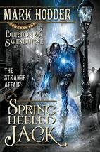 The Strange Affair of Spring Heeled Jack (1) (A Burton & Swinburne Adventure) [P image 2
