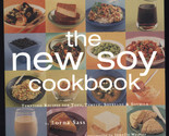 THE NEW SOY COOKBOOK Tofu, Tempeh, Soybeans and Soymilk by Lorna J. Sass 1998