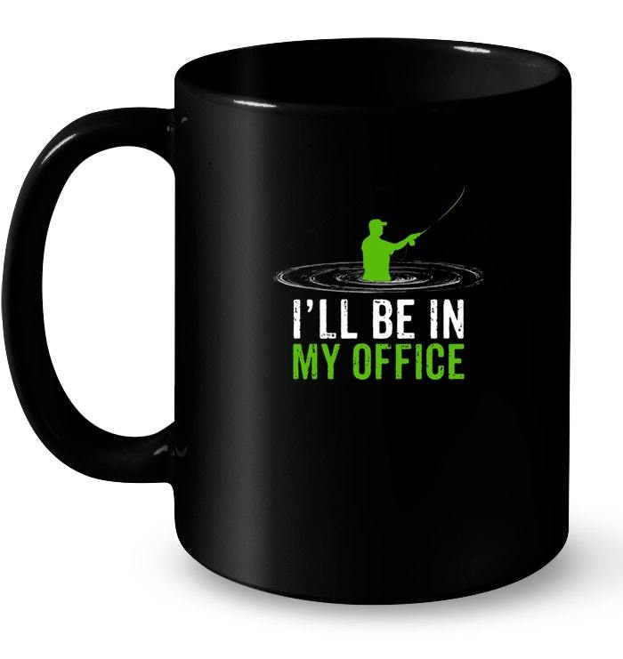Primary image for I'll Be In My Office Fishing Ceramic Mug