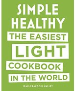 Simple Healthy: The Easiest Light Cookbook in the World [Hardcover] Mall... - $7.99